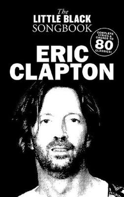 The little black songbook / The Little Black Songbook: Eric Clapton / Clapton, Eric (Artist) / Wise Publications