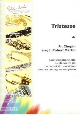 Chopin Frédéric Tristesse / Chopin Frédéric / Martin Robert