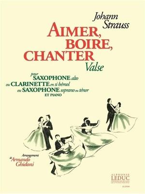 Aimer, boire, chanter (Wein, Weib und Gesang / Strauss Johann (fils) / Alphonse Leduc