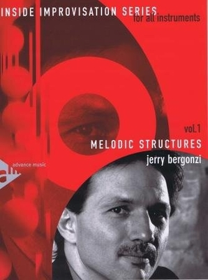 Inside improvisation vol. 1: Melodic structures /  / Advance Music