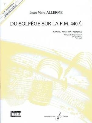 Du solfège sur la F.M. 440 vol. 4 Livre de l'élève / Allerme Jean Marc / Billaudot