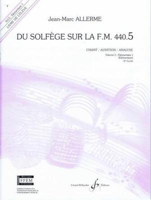 Du solfège sur la F.M. 440 vol. 5 Livre de l'élève / Allerme Jean Marc / Billaudot