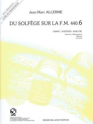 Du solfège sur la F.M. 440 vol. 6 Livre de l'élève / Allerme Jean Marc / Billaudot