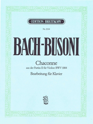 Chaconne From The Partita II BWV 1004 For PianoAus der Partita II d-moll / from the Partita II in D minor / Bach / Busoni / Breitkopf