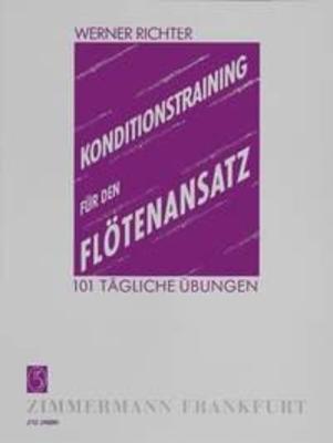 Konditionstraining für den Flötenansatz 101 tägliche bungen Werner Richter  Flute Buch  ZZM 28990 / Richter Werner / Zimmermann