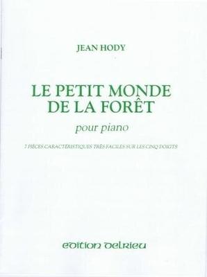 Le petit monde de la forêt / Hody Jean / Delrieu