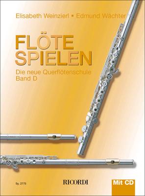 Flöte spielen / Flöte spielen Band D mit CD Die neue Querflötenschule / Elisabeth Weinzierl-Wächter / Edmund Wächter / Ricordi