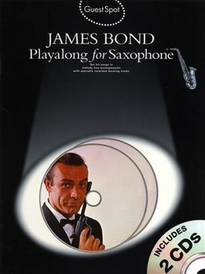 Guest Spot: James Bond Playalong For Saxophone / Hussey, Christopher (Arranger) / Wise Publications