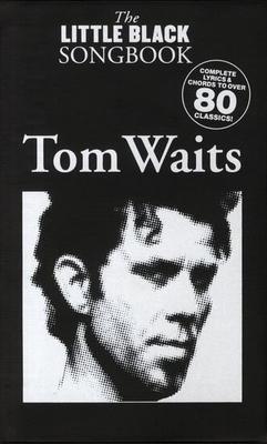 The little black songbook / The Little Black Songbook: Tom Waits / Waits, Tom (Artist); Hopkins, Adrian (Editor) / Wise Publications