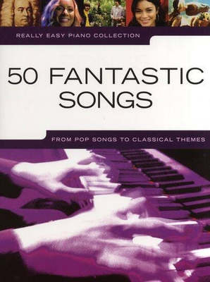 Really easy piano / Really Easy Piano: 50 Fantastic Songs /  / Wise Publications