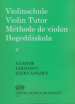 Violinschule – Violin Tutor – Méthode de Violon V  Sandor, Jardanyi, Szervansky_Endre Szervnszky_Frigyes Sandor / Frigyes Sandor / Jardanyi / Szervansky / EMB Editions Musica Budapest