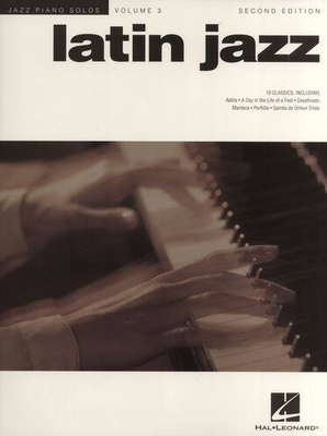 Jazz Piano Solos Volume 3: Latin Jazz, Second Edition /  / Hal Leonard