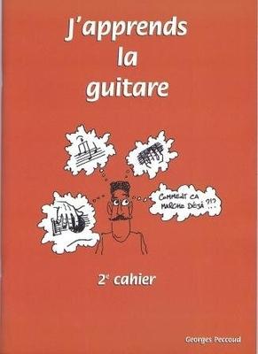 J'apprends la guitare deuxième cahier / Peccoud Georges / Peccoud