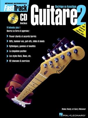 Fast Track Music Instruction / FastTrack Guitare 2 / Blake Neely Gary Meisner / Hal Leonard