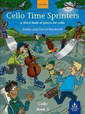 Cello time sprinters A third book of pieces for cello Kathy and David Blackwell / Kathy and David Blackwell / Oxford University