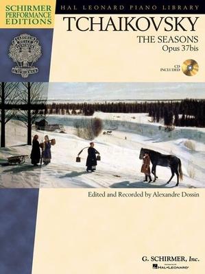 Pyotr Ilyich Tchaikovsky: The Seasons Op.37bis / Tchaikovsky, Pyotr Ilyich (Composer); Dossin, Alexandre (Editor) / G. Schirmer