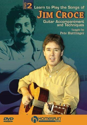 Learn To Play The Songs Of Jim Croce, DVD 2 / Huttlinger, Pete (Author); Croce, Jim (Artist) / Homespun