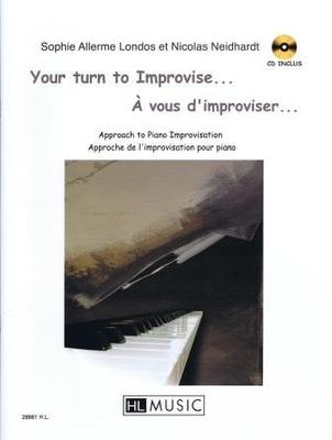 Your turn to Improvise… A vous d'improviser… / Allerme S./Neidhardt N. / HL Music