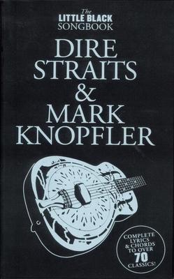 The little black songbook / The Little Black Songbook: Dire Straits And Mark Knopfler / Dire Straits (Artist); Knopfler, Mark (Artist) / Wise Publications