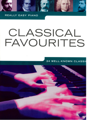 Really easy piano / Really Easy Piano: Classical Favourites / Bolton, Zoe (Arranger); Miller, Oliver (Editor) / Wise Publications