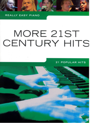 Really easy piano / Really Easy Piano: More 21st Century Hits / Bolton, Zoe (Arranger); Miller, Oliver (Editor) / Wise Publications