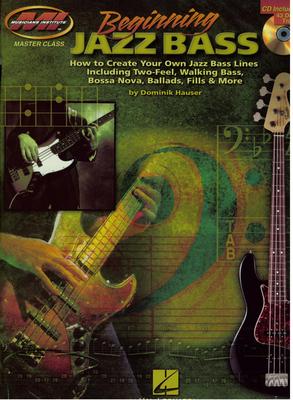 Dominik Hauser: Beginning Jazz Bass / Hauser, Dominik (Author) / Musicians Institute Press