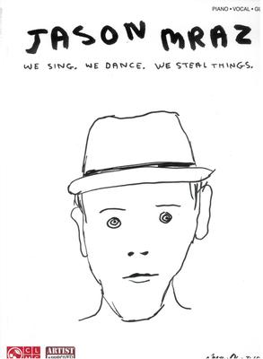 Jason Mraz: We Sing, We Dance, We Steal Things, PVG / Mraz, Jason (Artist); Nicholas, John (Arranger) / Cherry Lane Music Company