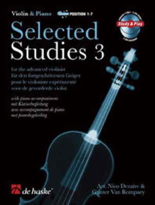De Haske Study and Play / Selected Studies 3 for the advanced violinist, with piano accompaniment / Nico Dezaire / Gunter Van Rompacy / De Haske