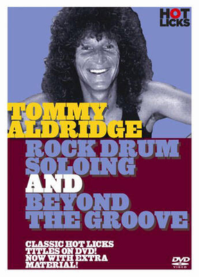 Hot Licks: Tommy Aldridge, Rock Drum Soloing And Beyond The Groove / Aldridge, Tommy (Author) / Hot Licks