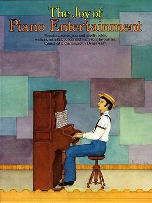 Joy Of / The Joy Of Piano Entertainment Denes Agay /  / Yorktown Music Press