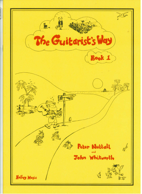 The Guitarist's Way Book 1 / Peter Nuttal & John Whitworth / Holley Music