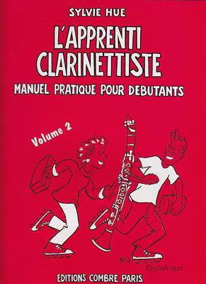 L'apprenti clarinettiste Volume 2 / Manuel pratique pour Débutants / Hue Sylvie / Combre