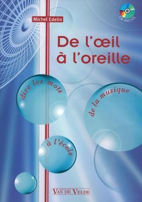 De l'oeil à l'oreille / Michel Edelin / Van de Velde