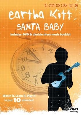 10-Minute Teacher / 10-Minute Uke Tutor: Eartha Kitt, Santa Baby / Kitt, Eartha (Artist); Javits, Joan (Composer) / Omnibus Media