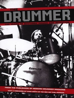 The Drummer: 100 Years Of Rhythmic Power And Invention (Paperback) /  / Hal Leonard