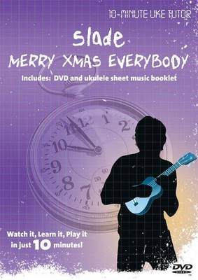 10-Minute Teacher / 10-Minute Uke Tutor: Slade, Merry Xmas Everybody / Slade (Artist); Holder, Noddy (Composer); Lea, Jim (Composer) / Omnibus Media