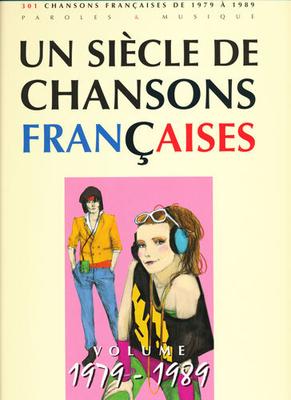 Un siècle de chansons françaises 1979 à 1989 / Divers artistes / Paul Beuscher
