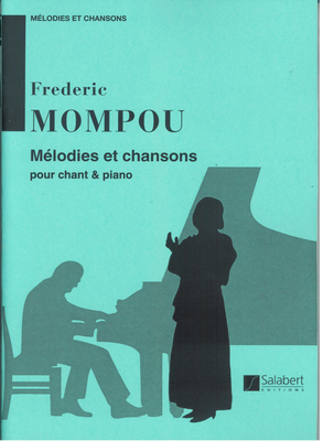 Melodies et chansons / Frederic Mompou / Salabert