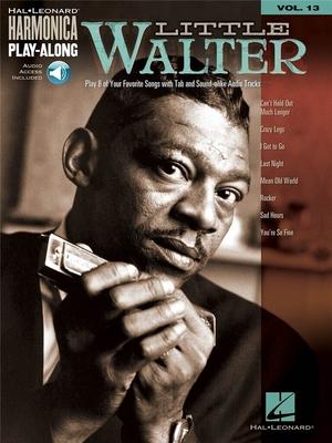 Harmonica Play-Along / Harmonica Play-Along Volume 13: Little Walter / Little Walter (Artist) / Hal Leonard