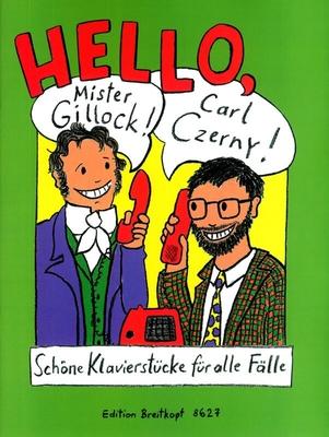 Hello, Mr. Gillock Hello, Carl Czerny Schöne Klavierstücke für alle Fälle / Carl Czerny / Breitkopf