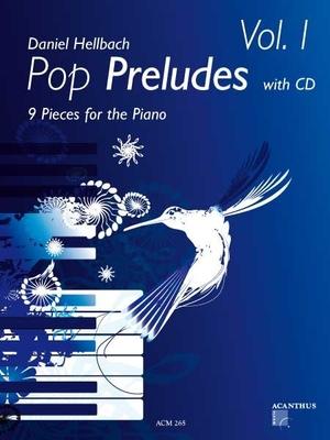 Pop preludes Vol. 1 / Hellbach Daniel / Acanthus