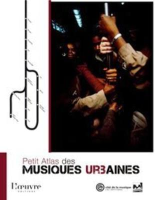 Petit Atlas des Musiques urbaines /  / Cité de la Musique