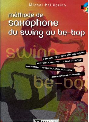 Méthode de saxohone du swing au be-pop / Michel Pellegrino / HL Music