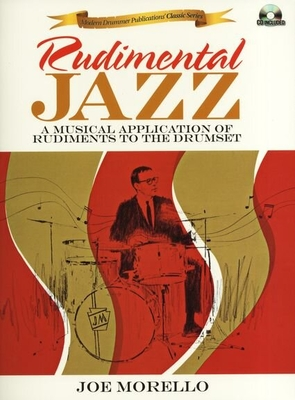 Joe Morello: Rudimental Jazz, A Musical Application Of Rudiments To The Drumset / Morello, Joe (Artist) / Hal Leonard