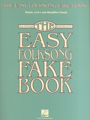 The Easy Folksong Fake Book, Key Of C /  / Hal Leonard