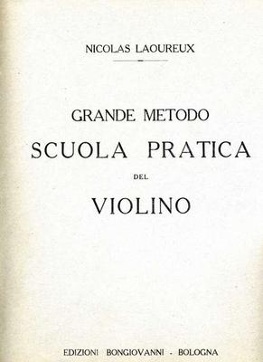Grande metodo Scuola pratica 1Principi Fondamentali Della Tecnica Dell'Arco E Della Mano Sinistra / Nicolas Laoureux / Bongiovanni