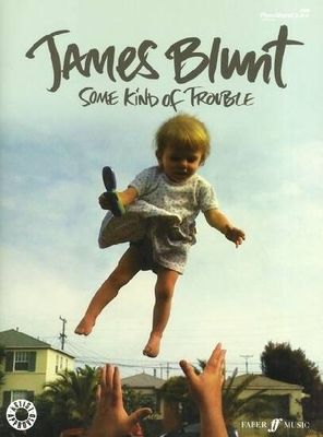 Some kind of trouble / Blunt James / Faber Music