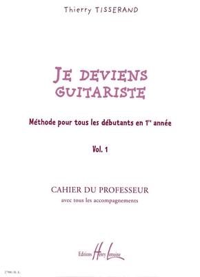 Je deviens guitariste vol. 1 Cahier du professeur / Tisserand Thierry / Henry Lemoine