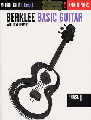 Berklee Basic Guitar: Phase 1 / Leavitt, William (Artist) / Berklee Press