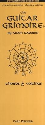 Adam Kadmon: The Guitar Grimoire, Chords And Voicings (Case Book) / Kadmon, Adam (Author) / Carl Fischer